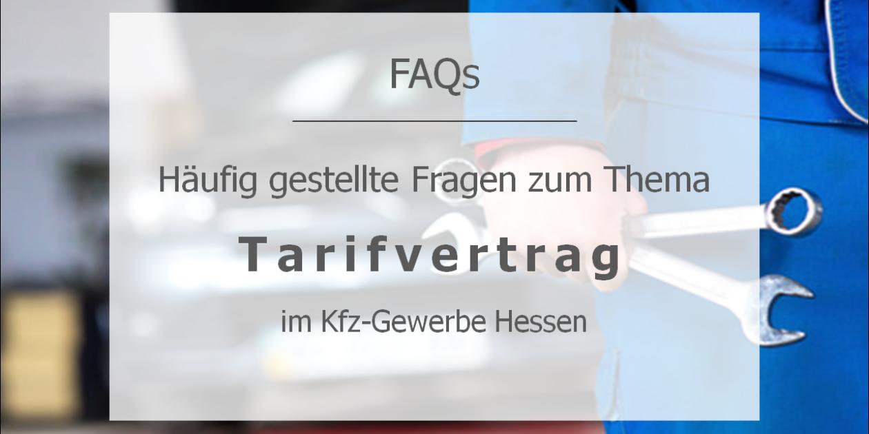 FAQs - Häufig gestellte Fragen zum Thema Tarifvertrag im Kfz-Gewerbe